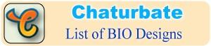 Design for your BIO in Chaturbate