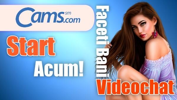 Incepe ca model de videochat pe Cams.com