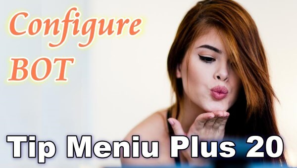 "How to configure the Bot ""Tip Menu Plus 20"" in Chaturbate?"