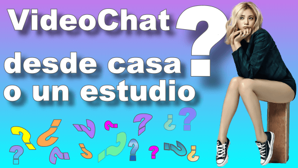 ¿Video chat en casa o desde el estudio?