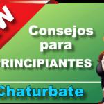 Consejos y trucos para principiantes en Chaturbate