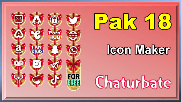 Pak 18 - FREE Chaturbate Social Media Button and Icon Maker