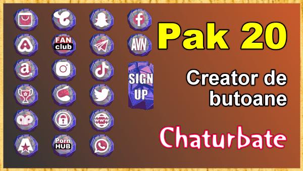 Pak 20 - Generator de butoane și pictograme pentru Chaturbate