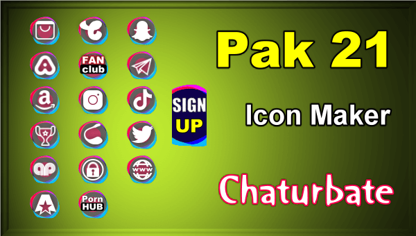 Pak 21 - FREE Chaturbate Social Media Button and Icon Maker