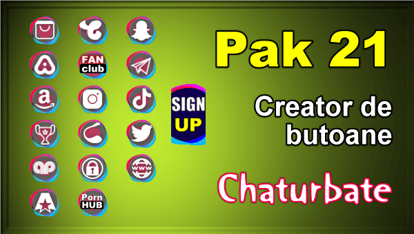 Pak 21 - Generator de butoane și pictograme pentru Chaturbate