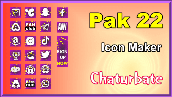 Pak 22 - FREE Chaturbate Social Media Button and Icon Maker