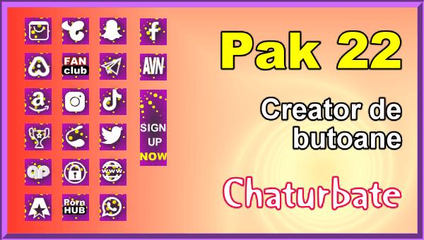 Pak 22 - Generator de butoane și pictograme pentru Chaturbate