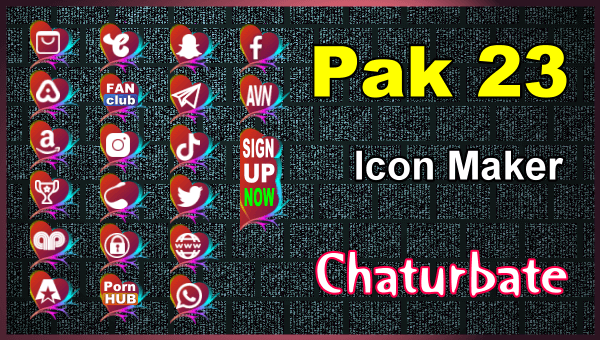 Pak 23 – FREE Chaturbate Social Media Button and Icon Maker