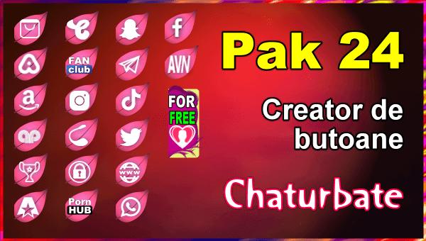 Pak 24 - Generator de butoane și pictograme pentru Chaturbate