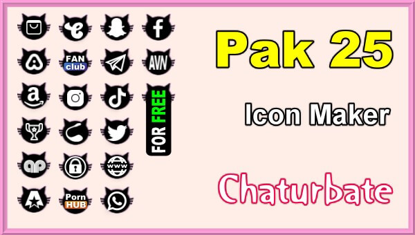 Pak 25 - FREE Chaturbate Social Media Button and Icon Maker