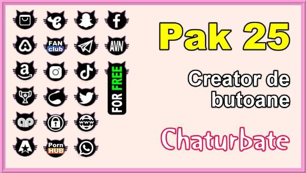 Pak 25 - Generator de butoane și pictograme pentru Chaturbate