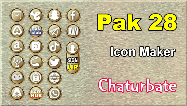 Pak 28 - FREE Chaturbate Social Media Button and Icon Maker