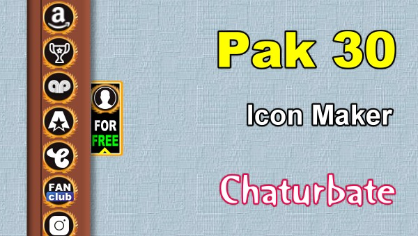 Pak 30 - FREE Chaturbate Social Media Button and Icon Maker