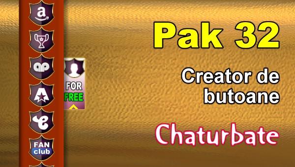 Pak 32 - Generator de butoane și pictograme pentru Chaturbate