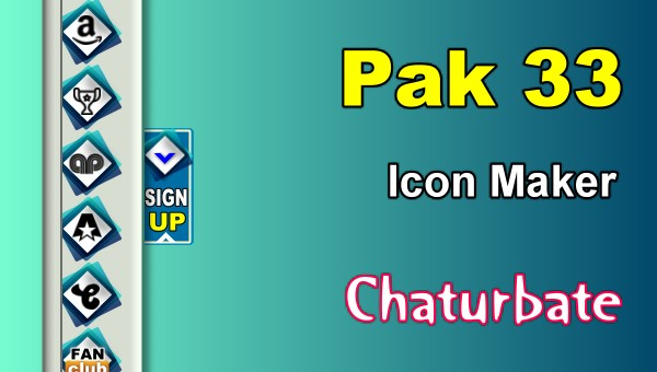 Pak 33 - FREE Chaturbate Social Media Button and Icon Maker