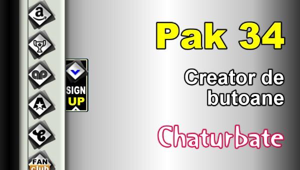 Pak 34 - Generator de butoane și pictograme pentru Chaturbate