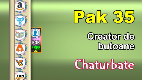 Pak 35 - Generator de butoane și pictograme pentru Chaturbate