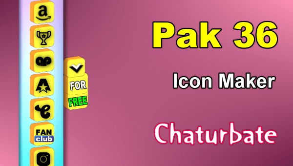 Pak 36 - FREE Chaturbate Social Media Button and Icon Maker
