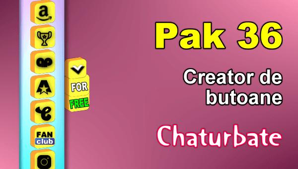 Pak 36 - Generator de butoane și pictograme pentru Chaturbate