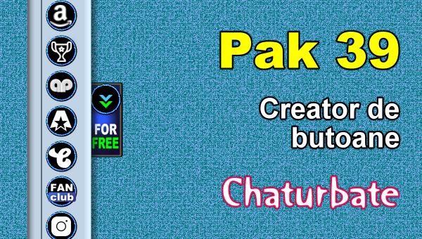 Pak 39 - Generator de butoane și pictograme pentru Chaturbate
