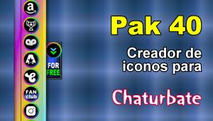 Pak 40 – Generador de iconos y botones de redes sociales para Chaturbate
