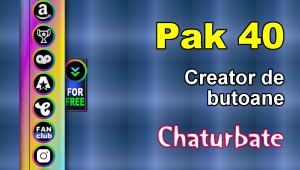 Pak 40 – Generator de butoane și pictograme pentru Chaturbate