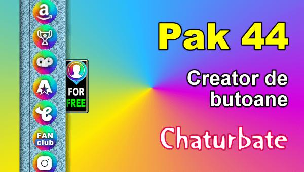 Pak 44 - Generator de butoane și pictograme pentru Chaturbate