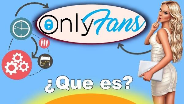 ¿Qué es Onlyfans y cómo funciona?