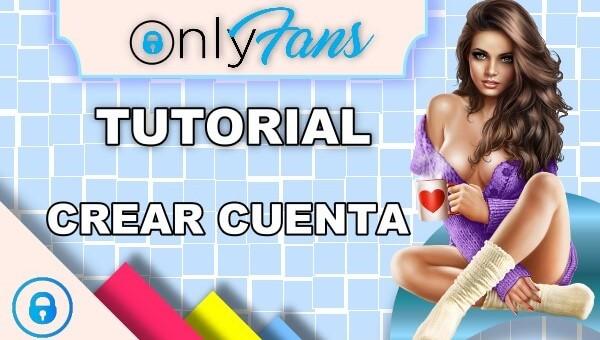 Cómo crear una cuenta en Onlyfans.