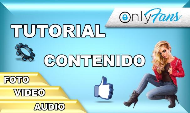 TUTORIAL – ¿Como publicar contenido en OnlyFANS?
