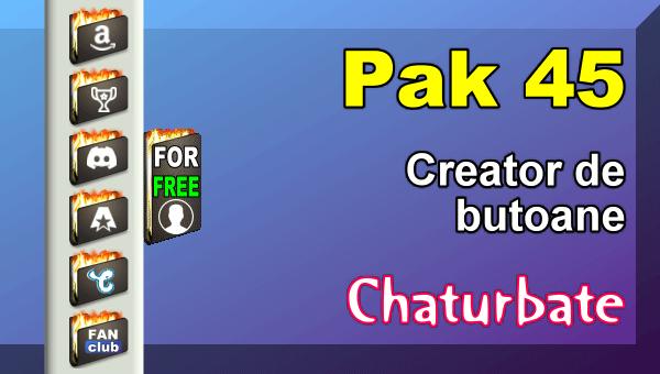 Pak 45 - Generator de butoane și pictograme pentru Chaturbate