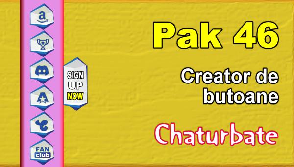 Pak 46 - Generator de butoane și pictograme pentru Chaturbate