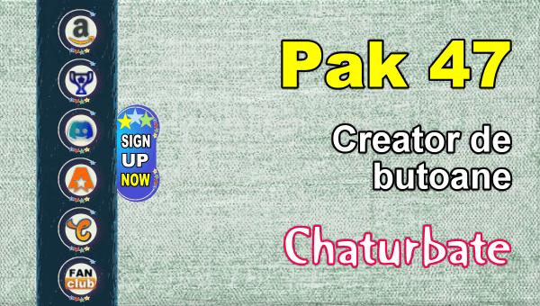 Pak 47 - Generator de butoane și pictograme pentru Chaturbate