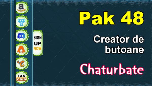 Pak 48 - Generator de butoane și pictograme pentru Chaturbate