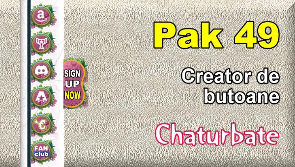 Pak 49 - Generator de butoane și pictograme pentru Chaturbate