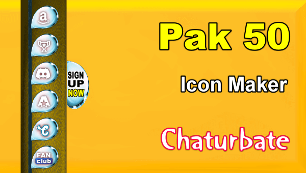 Pak 50 - FREE Chaturbate Social Media Button and Icon Maker