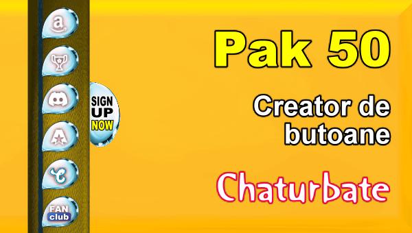Pak 50 - Generator de butoane și pictograme pentru Chaturbate