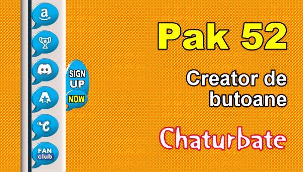 Pak 52 - Generator de butoane și pictograme pentru Chaturbate