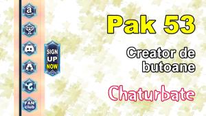 Pak 53 – Generator de butoane și pictograme pentru Chaturbate