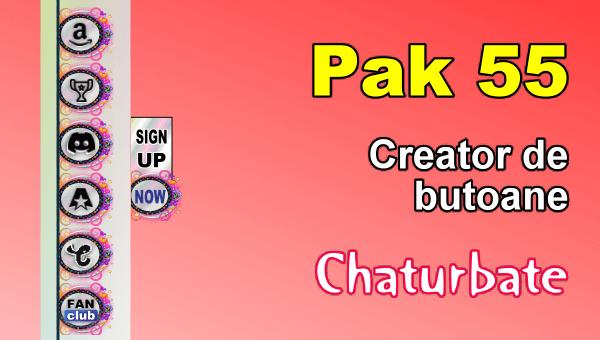 Pak 55 - Generator de butoane și pictograme pentru Chaturbate