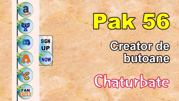 Pak 56 - Generator de butoane și pictograme pentru Chaturbate