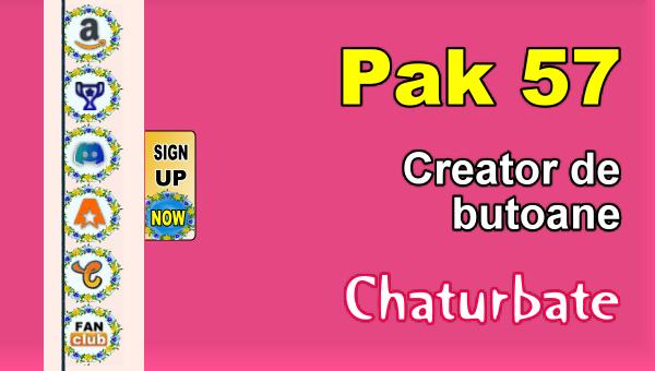 Pak 57 - Generator de butoane și pictograme pentru Chaturbate