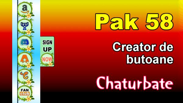 Pak 58 - Generator de butoane și pictograme pentru Chaturbate