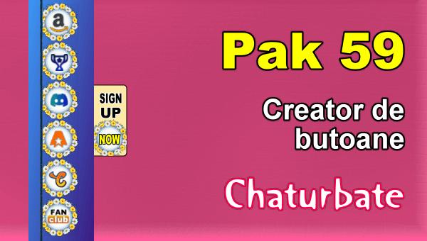 Pak 59 - Generator de butoane și pictograme pentru Chaturbate