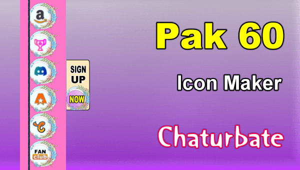 Pak 60 - FREE Chaturbate Social Media Button and Icon Maker