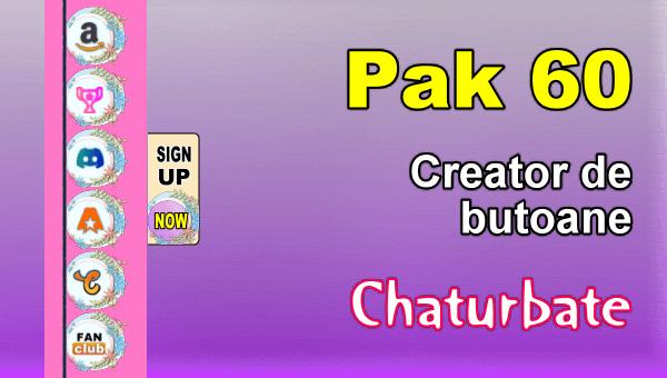 Pak 60 - Generator de butoane și pictograme pentru Chaturbate