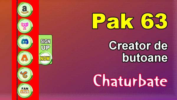 Pak 63 - Generator de butoane și pictograme pentru Chaturbate