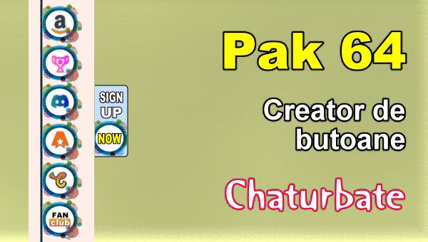 Pak 64 - Generator de butoane și pictograme pentru Chaturbate