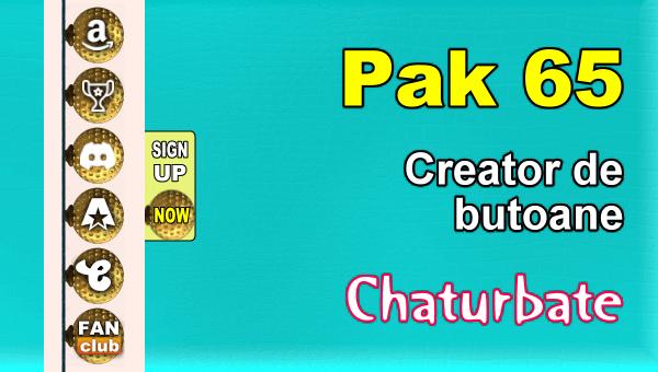 Pak 65 - Generator de butoane și pictograme pentru Chaturbate
