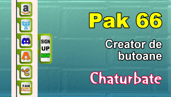 Pak 66 - Generator de butoane și pictograme pentru Chaturbate